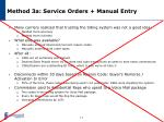 method 3a service orders manual entry