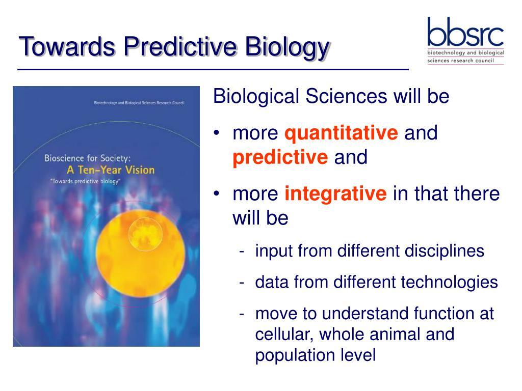 Towards Predictive Biology