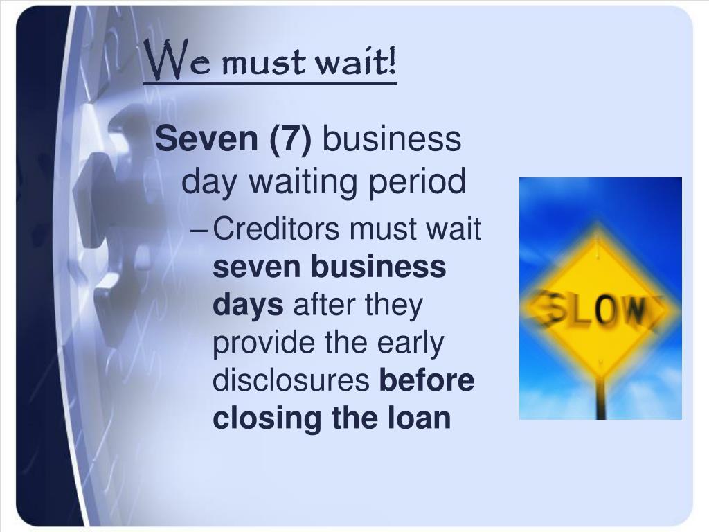 We must wait!