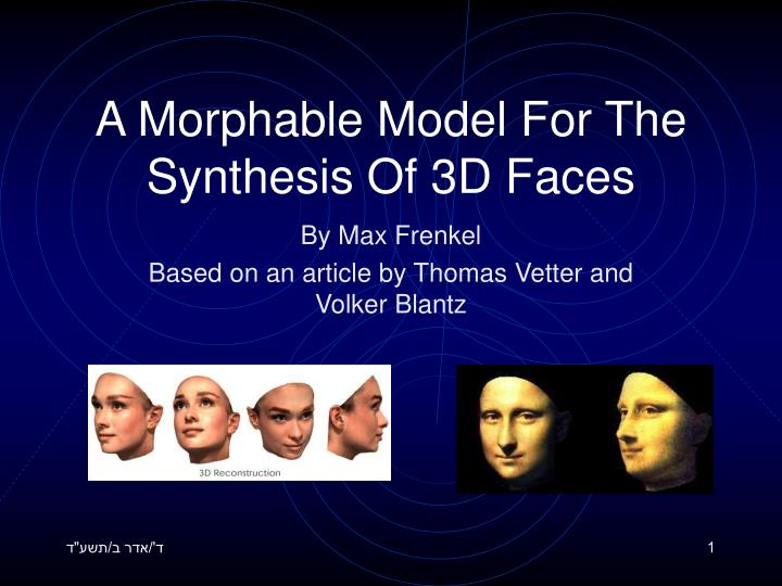A morphable model for the synthesis of 3d faces