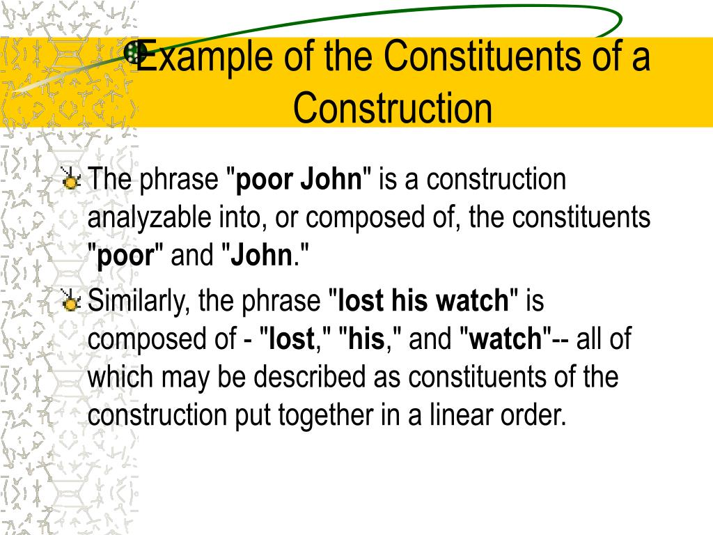 Example of the Constituents of a  Construction