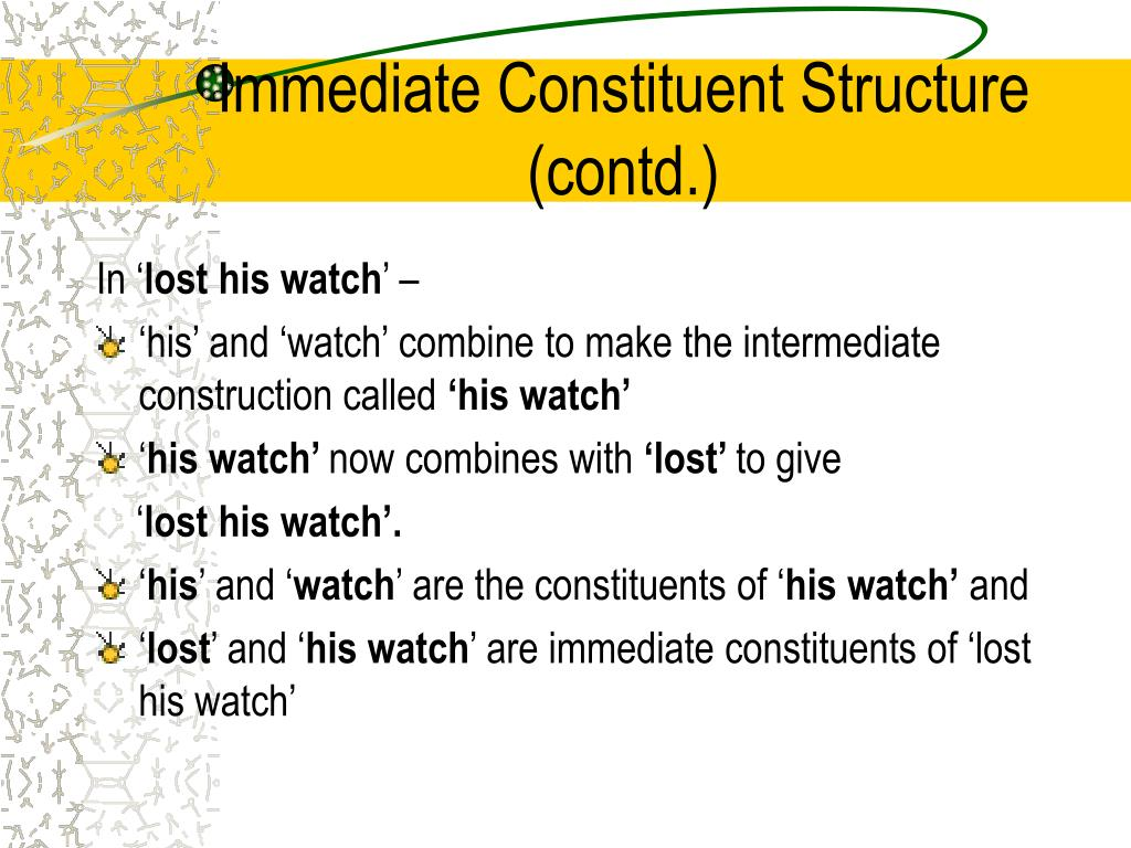 Immediate Constituent Structure (contd.)