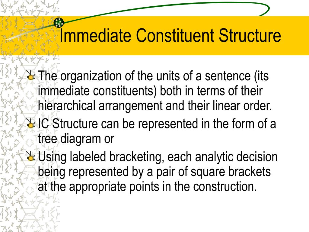 Immediate Constituent Structure