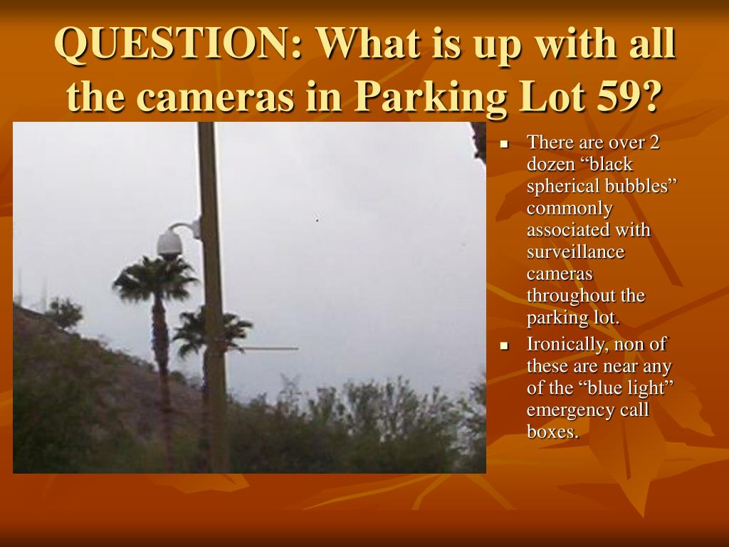 QUESTION: What is up with all the cameras in Parking Lot 59?