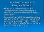 how did this happen mortgage brokers