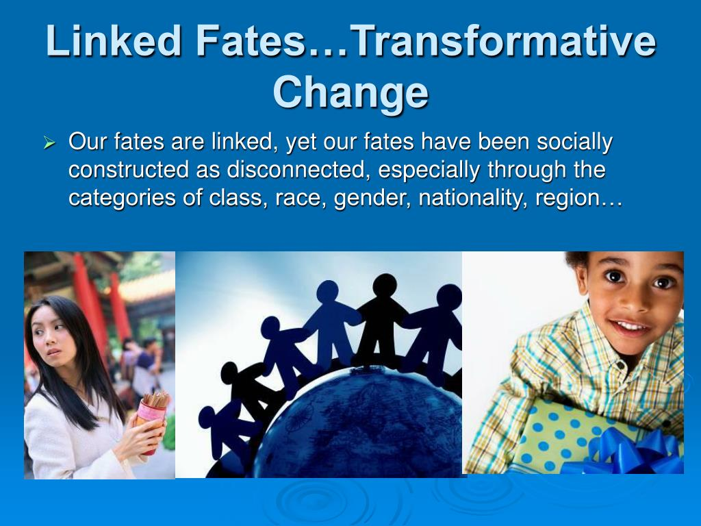 Linked Fates…Transformative Change
