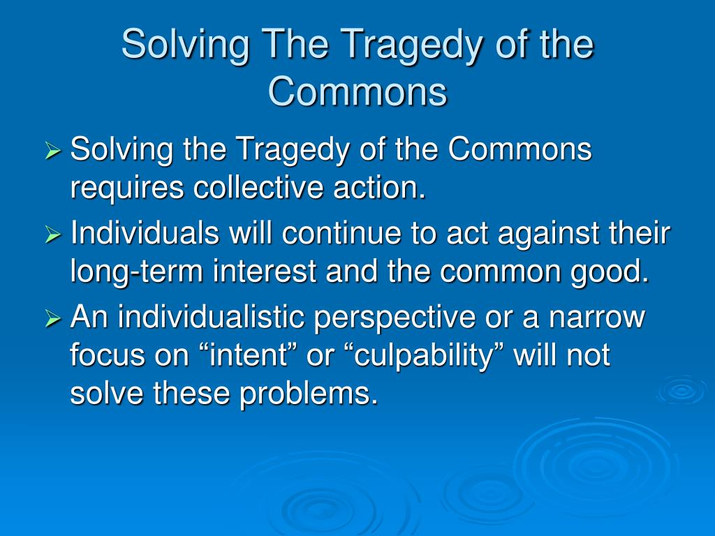 Solving The Tragedy of the Commons
