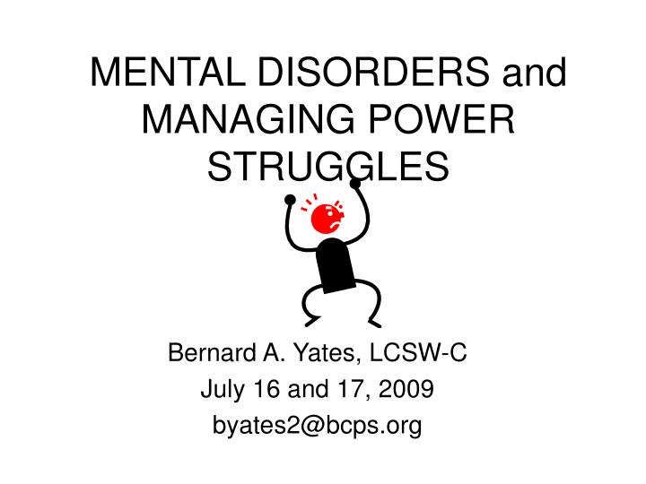 Mental disorders and managing power struggles