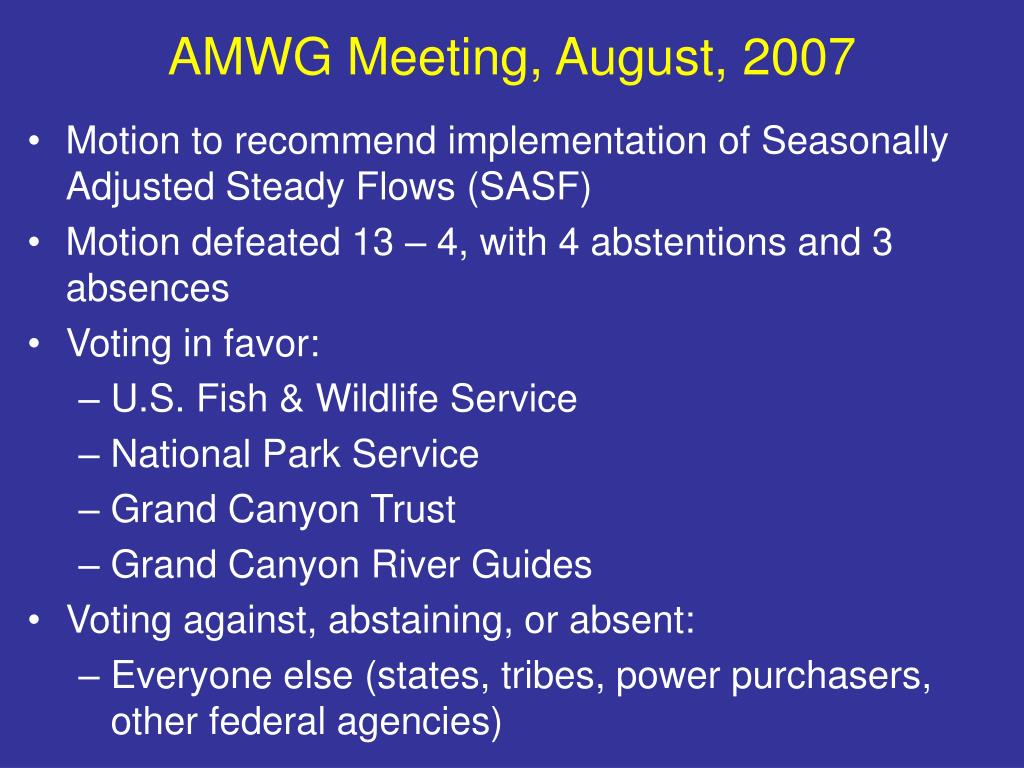 AMWG Meeting, August, 2007