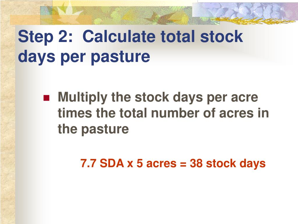 Step 2:  Calculate total stock days per pasture