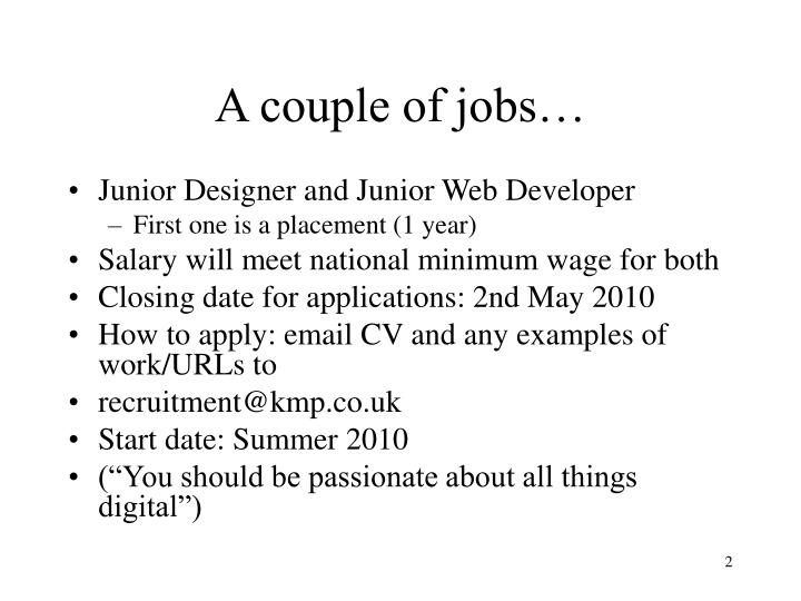 A couple of jobs