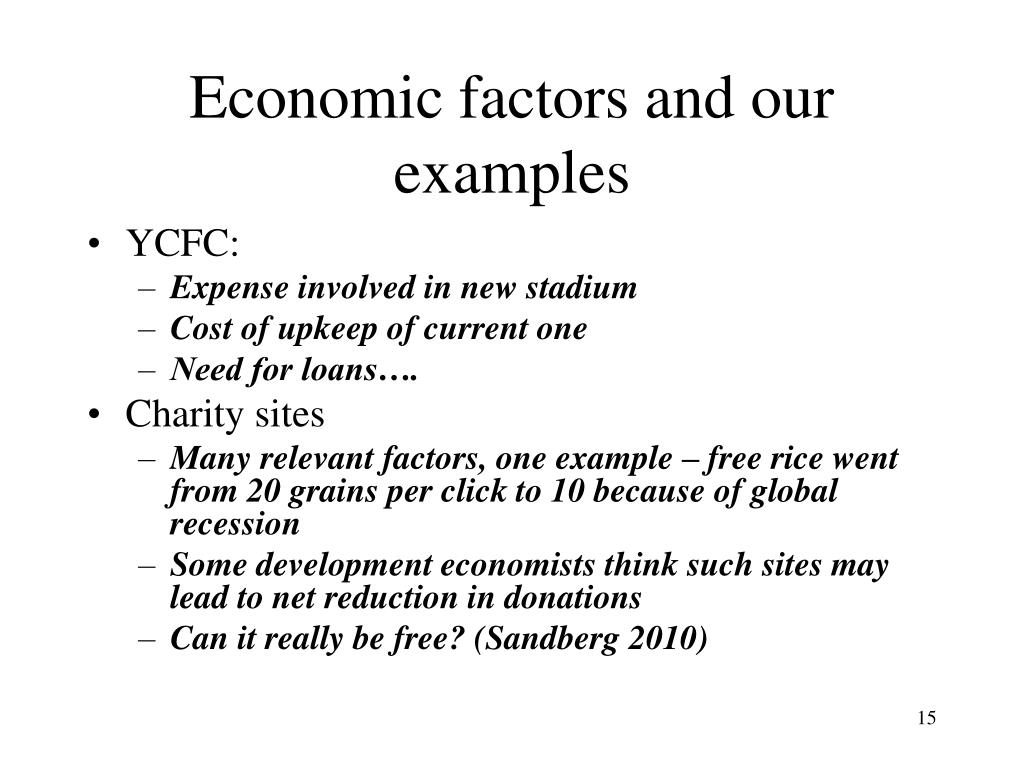 Economic factors and our examples