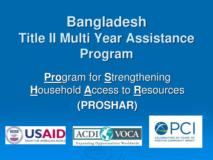 Bangladesh title ii multi year assistance program l.jpg