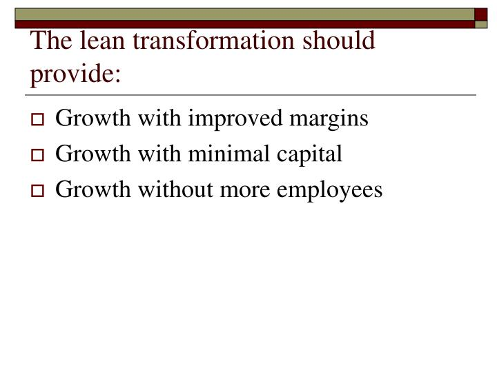 The lean transformation should provide