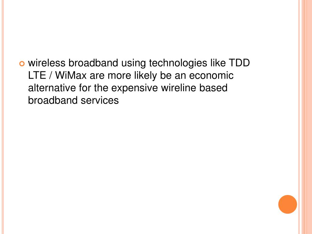 wireless broadband using technologies like TDD LTE /