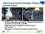 vehicle intersection wireless testing current status