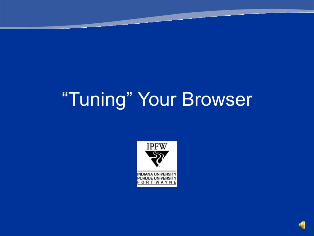 """Tuning"" Your Browser"