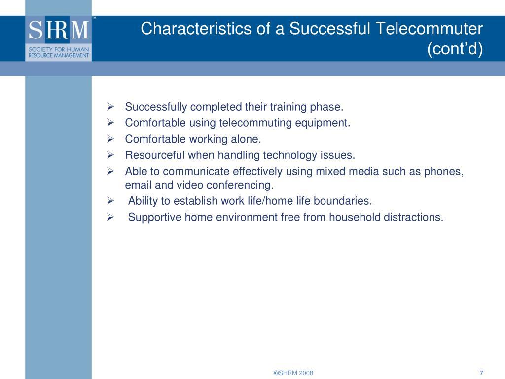 Characteristics of a Successful Telecommuter (cont'd)