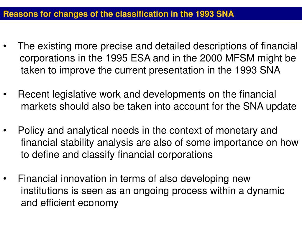 Reasons for changes of the classification in the 1993 SNA
