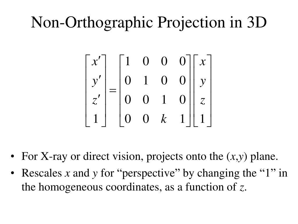 Non-Orthographic Projection in 3D