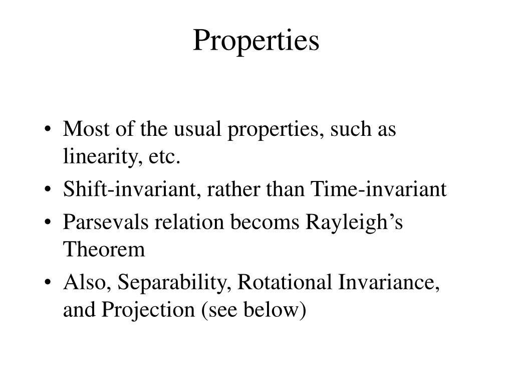 Most of the usual properties, such as linearity, etc.