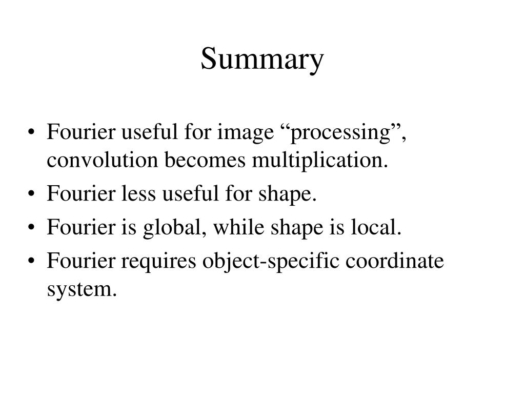 "Fourier useful for image ""processing"", convolution becomes multiplication."