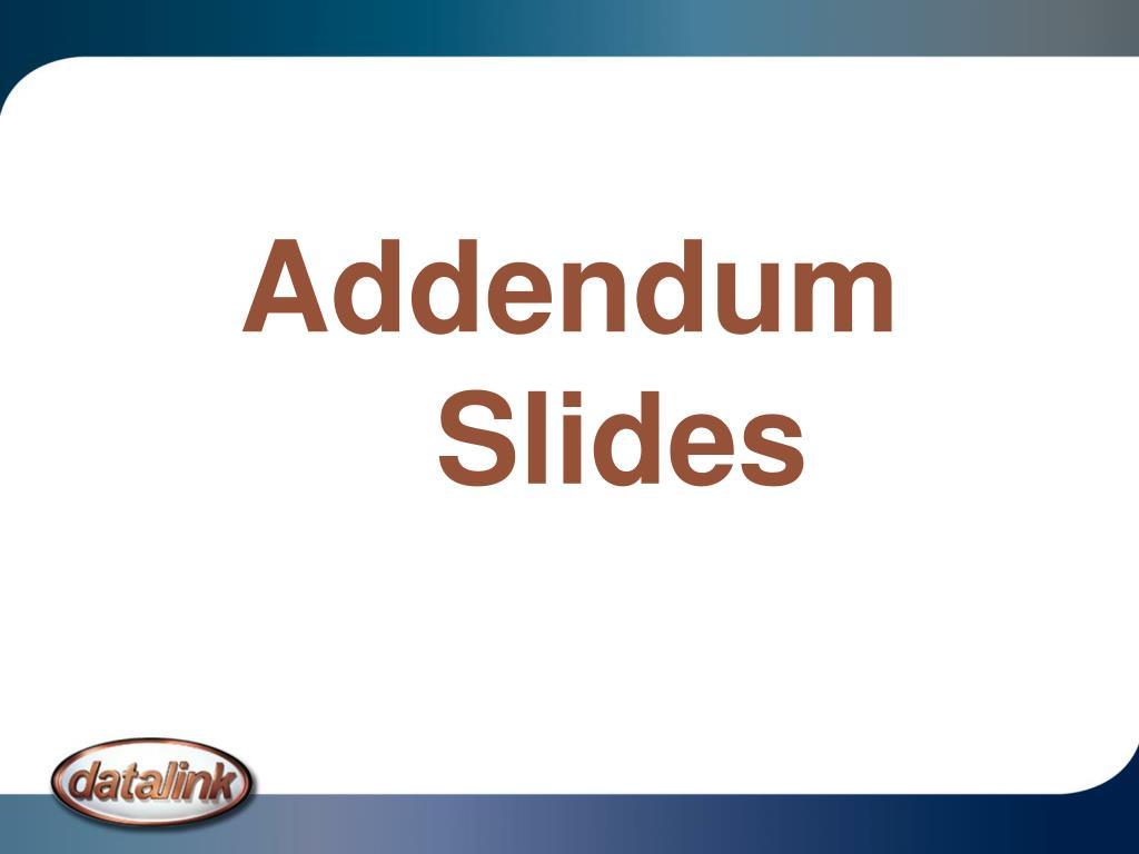 Addendum Slides