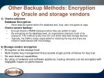 other backup methods encryption by oracle and storage vendors32