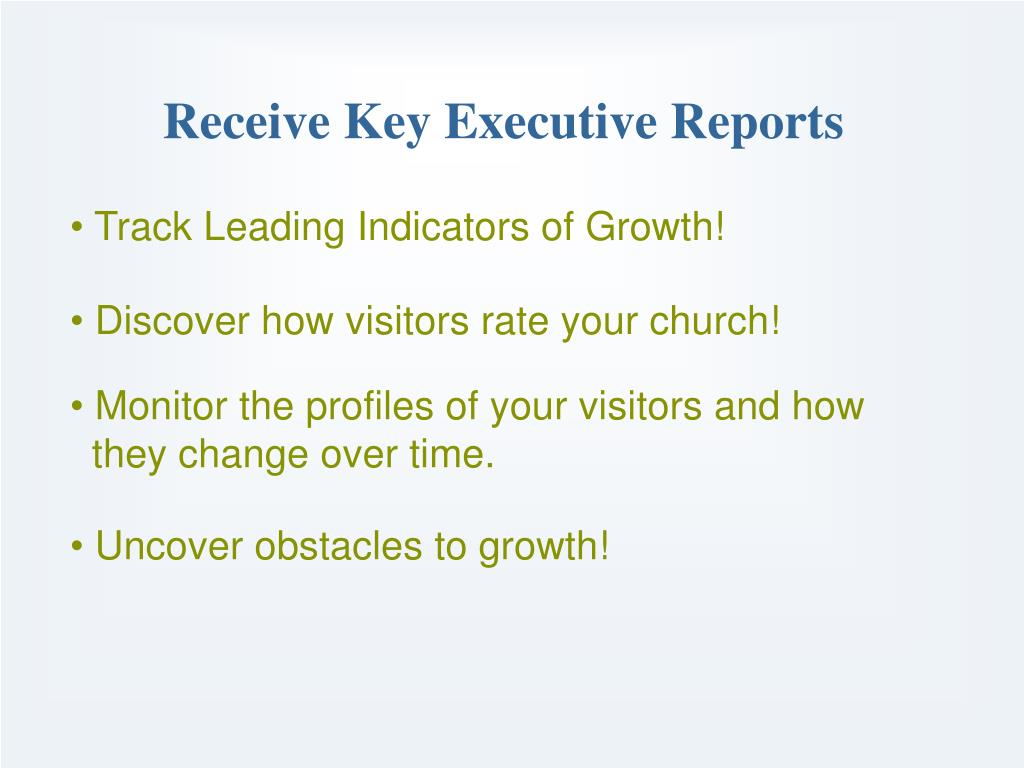 Receive Key Executive Reports