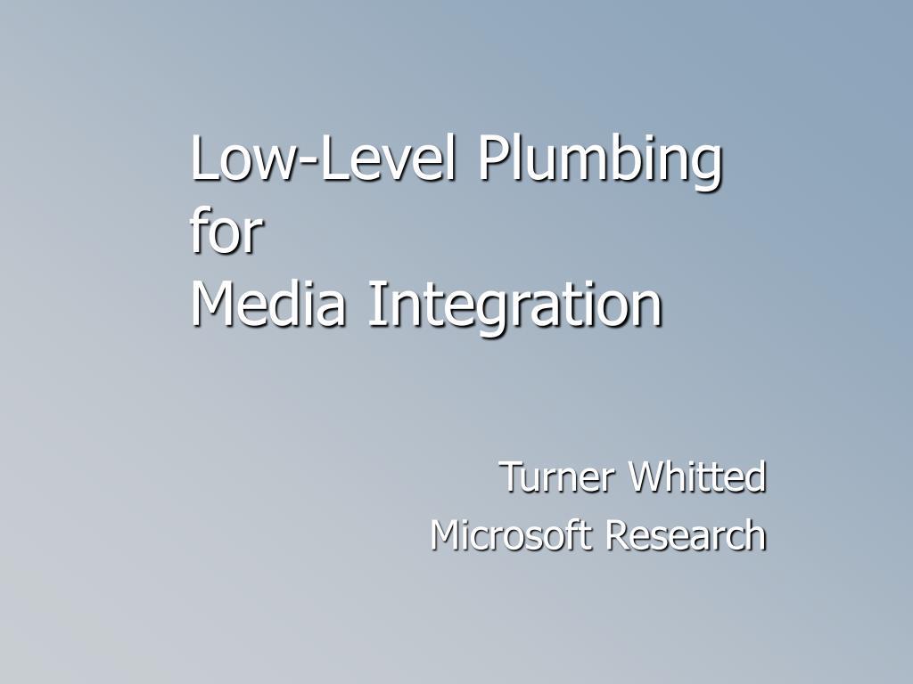 Low-Level Plumbing