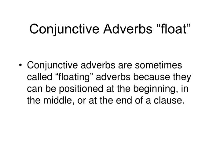 "Conjunctive Adverbs ""float"""