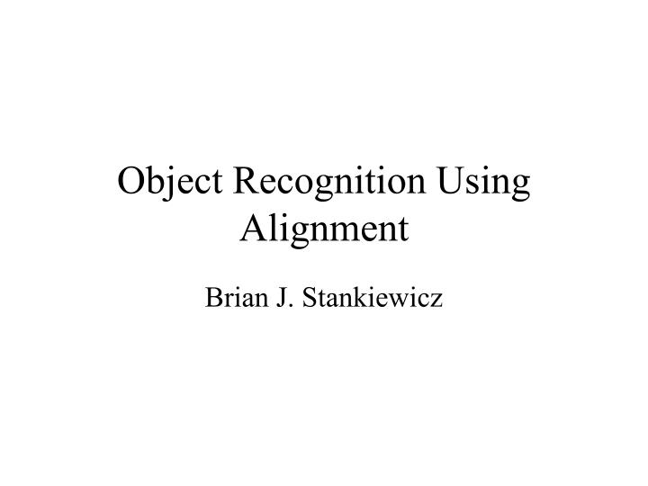 Object recognition using alignment