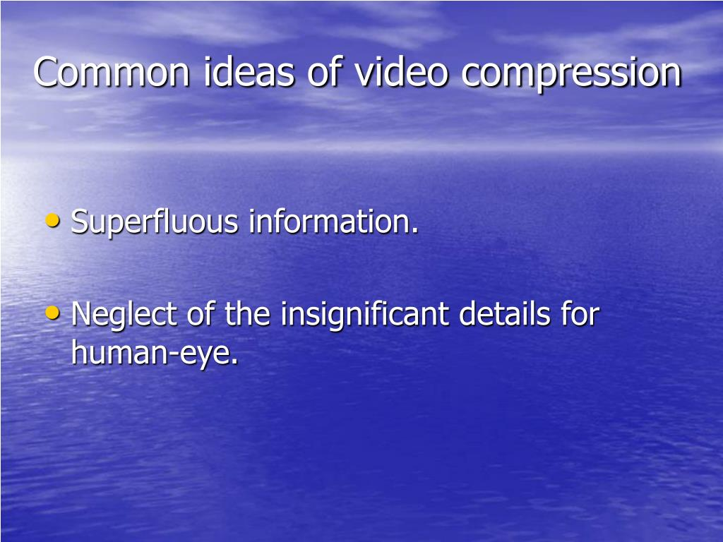 Common ideas of video compression