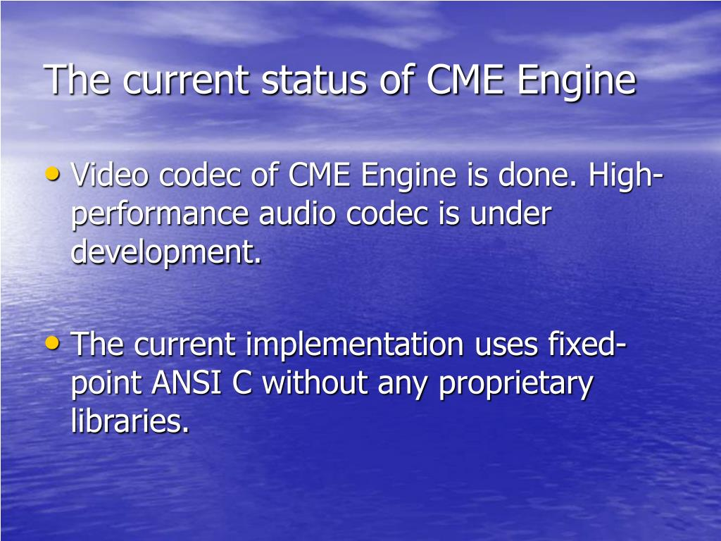 The current status of CME Engine