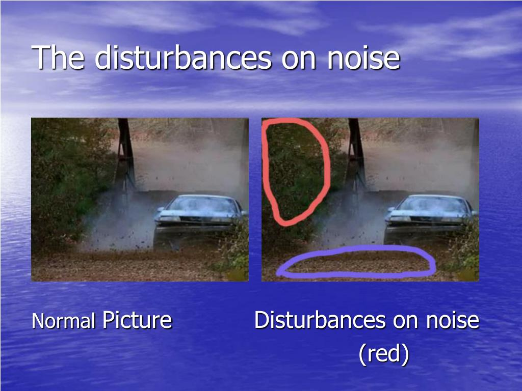 The disturbances on noise