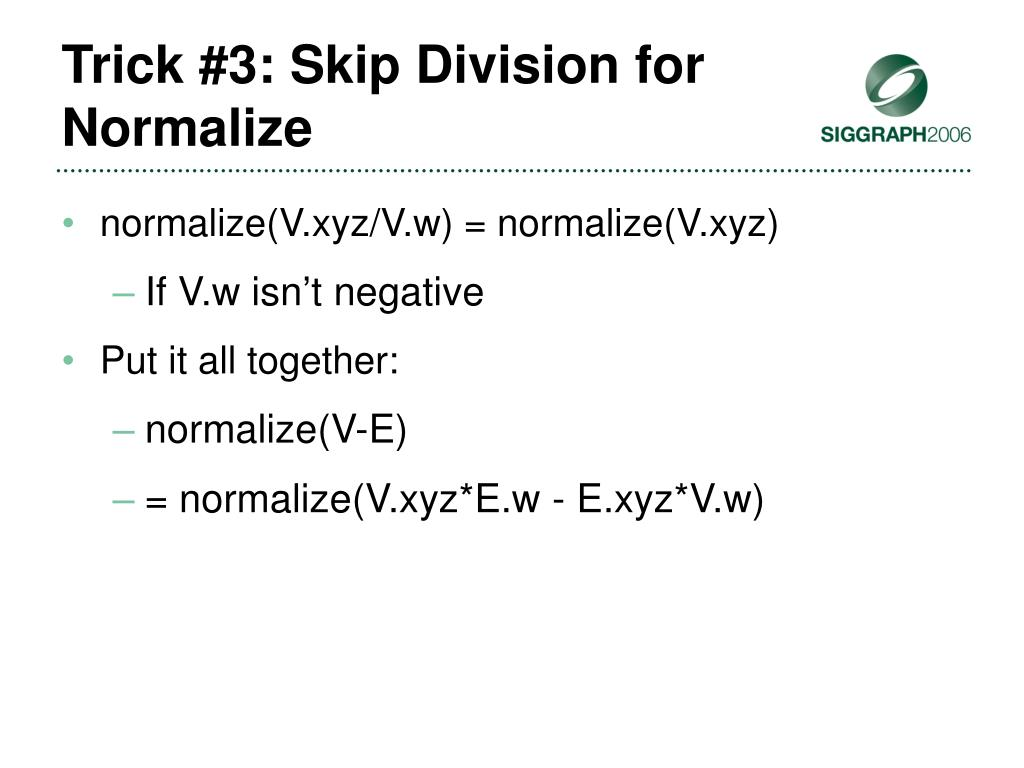 Trick #3: Skip Division for Normalize