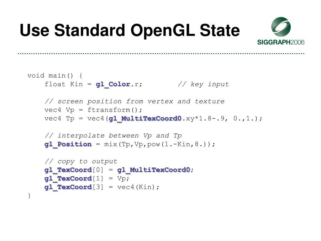 Use Standard OpenGL State