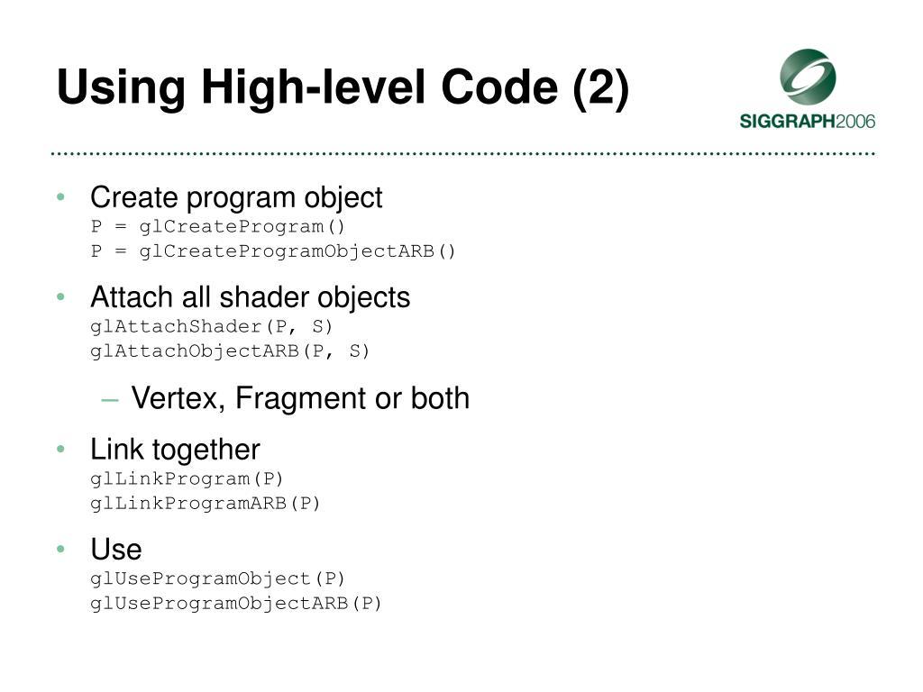 Using High-level Code (2)