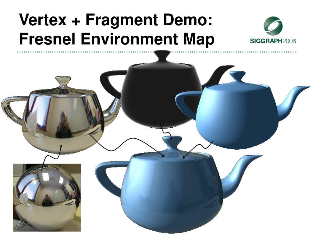Vertex + Fragment Demo: