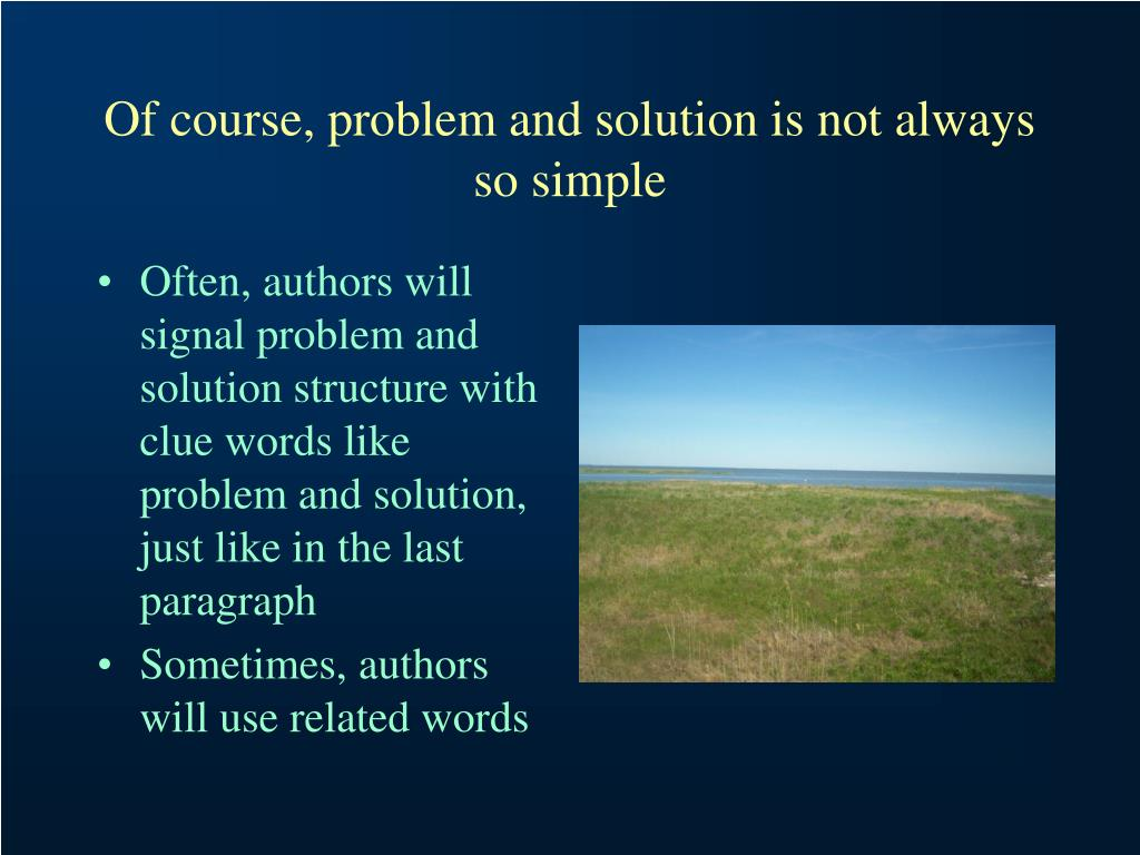 Of course, problem and solution is not always so simple