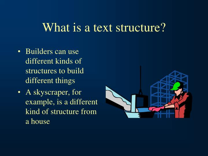 What is a text structure3