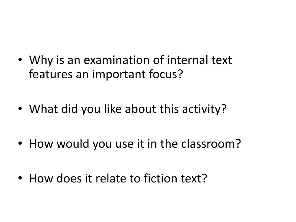 Why is an examination of internal text features an important focus?