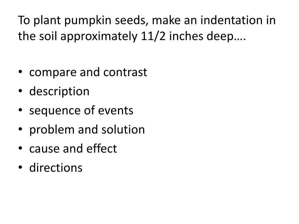 To plant pumpkin seeds, make an indentation in the soil approximately 11/2 inches deep….