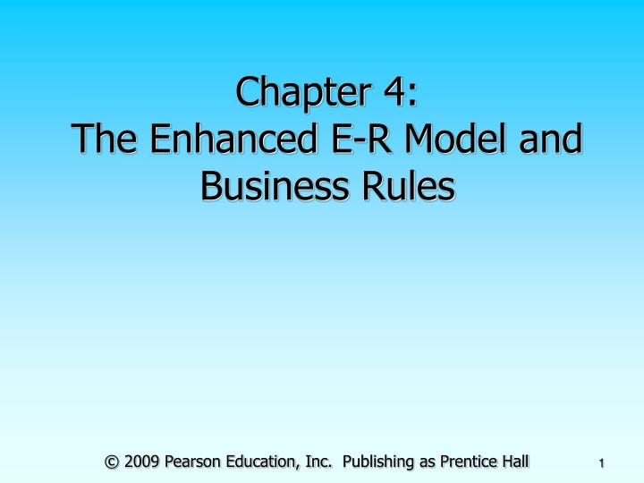 Chapter 4 the enhanced e r model and business rules l.jpg