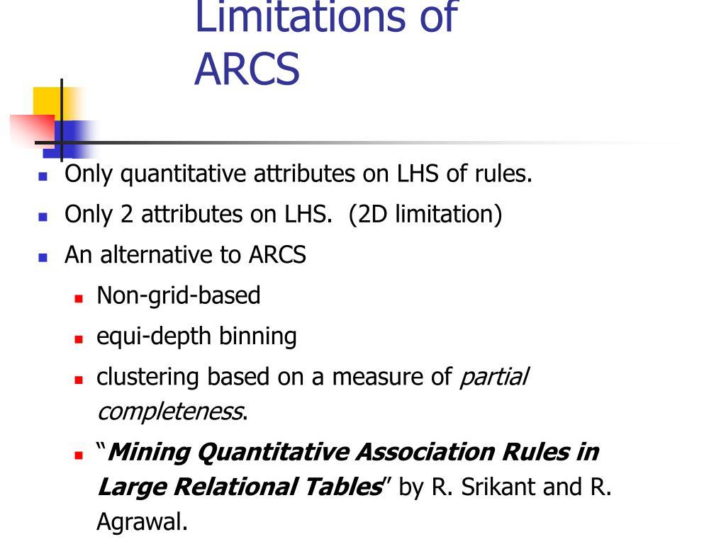 Limitations of ARCS