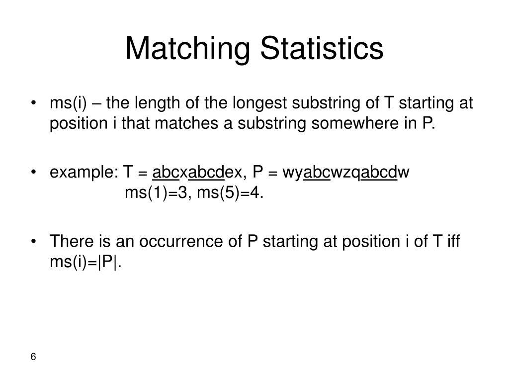 Matching Statistics