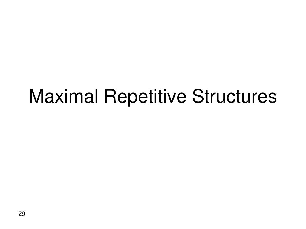 Maximal Repetitive Structures