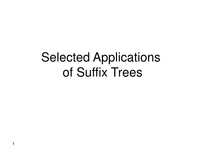 Selected applications of suffix trees