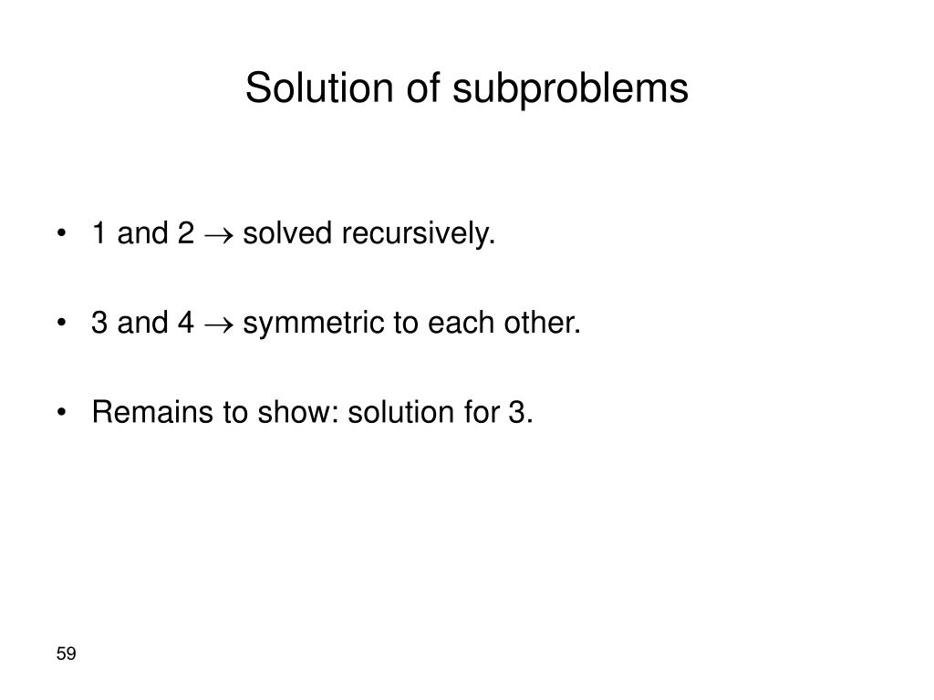 Solution of subproblems