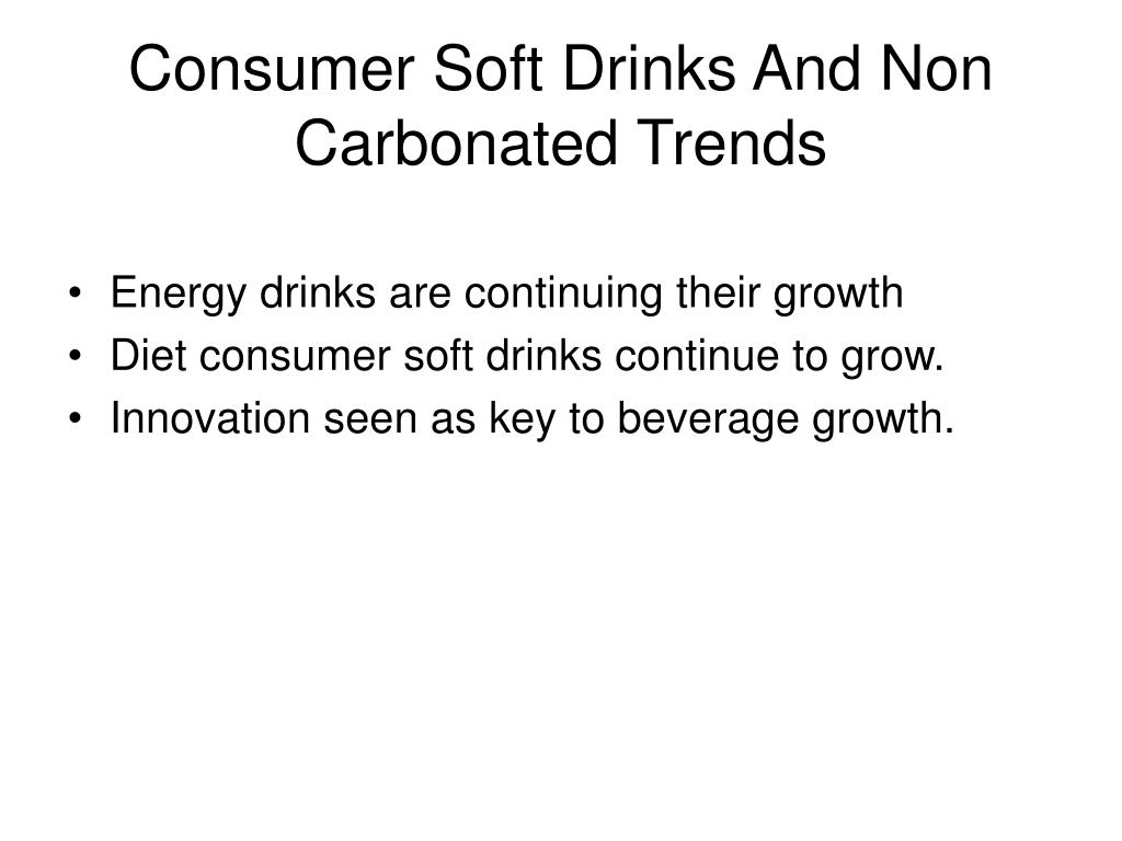 Consumer Soft Drinks And Non Carbonated Trends